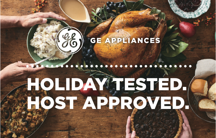 Holiday Tested. Host Approved. GE Kitchen Appliances